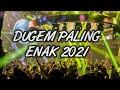 DJ PALING TERBARU 2021  DUGEM PALING ENAK