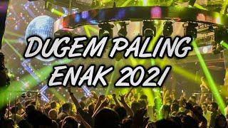 DJ PALING TERBARU 2021 ( DUGEM PALING ENAK )