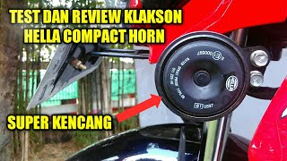 Review & Test suara klakson hella compact horn dimotor Satria fu 150, klakson mobil