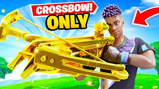 CROSSBOW *ONLY* in FORTNITE!