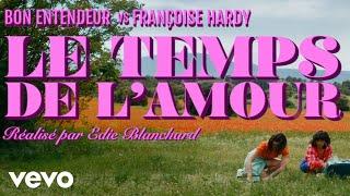 Bon Entendeur vs Françoise Hardy - Le temps de l'amour (Clip officiel)