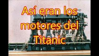 Asi eran y funcionaban los motores del Titanic