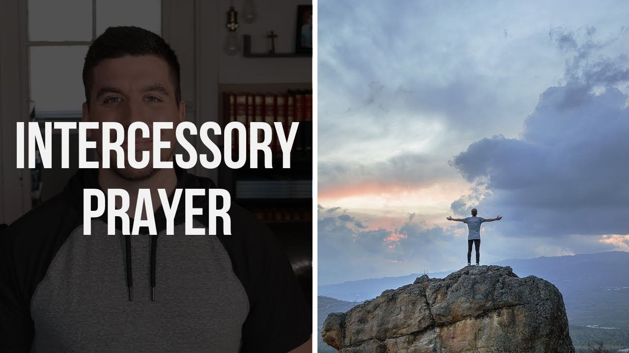 Intercessory Prayer: 4 Points When Praying for Someone