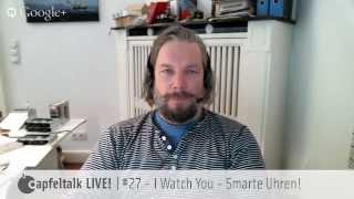 Apfeltalk LIVE! Teaser #27 - I Watch You - Sind smarte Uhren wirklich in?