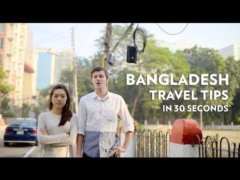 Bangladesh Travel Tips: in 30 seconds