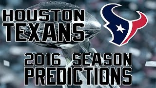 Houston Texans 2016 Season Predictions