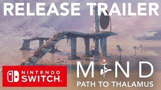 MIND: Path to Thalamus Nintendo Switch Release Trailer