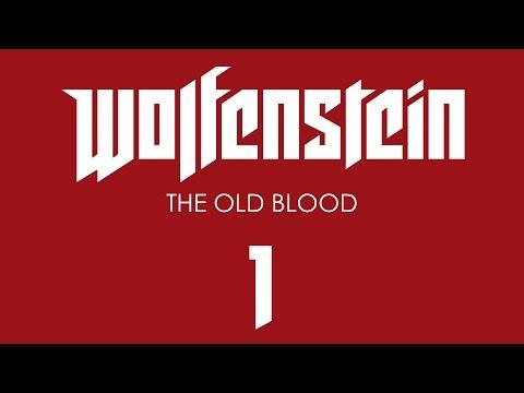 Прохождение Wolfenstein: The Old Blood [60 FPS] — Часть 1: Тюрьма