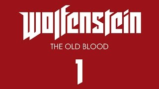 Прохождение Wolfenstein: The Old Blood [60 FPS] — Часть 1: Тюрьма