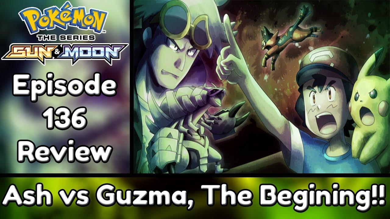 Ash vs Guzma!!! | Pokemon Sun and Moon Episode 136 (Recap & Review)