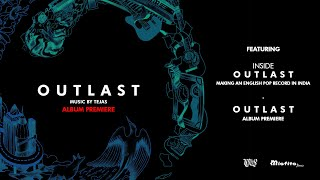 Tejas - Outlast Album Premiere (Making of + Full Album) 2021