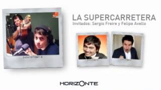 La Supercarretera Radio Horizonte: Invitados Sergio Freire y Felipe Avello  (09/08/12)