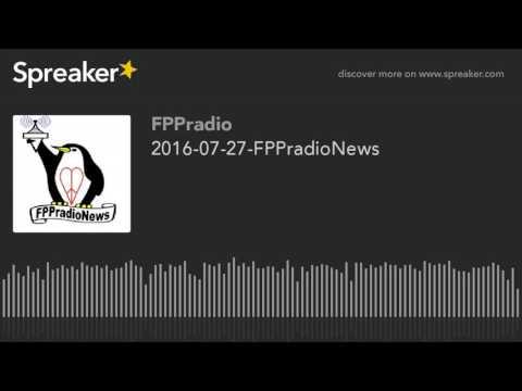 2016-07-27-FPPradioNews