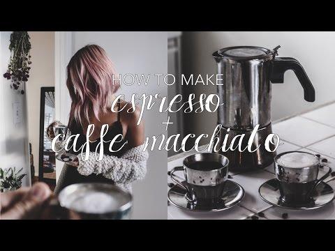 How To Make Espresso + Caffe Macchiato At Home