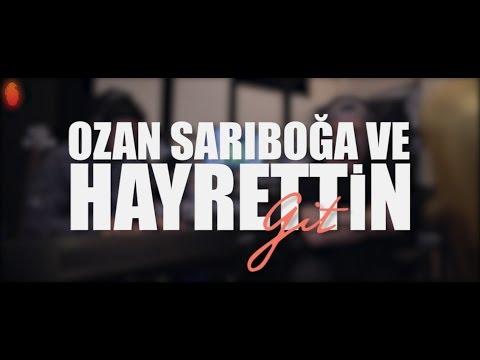 Hayrettin - Git (ft. Ozan Sarıboğa)