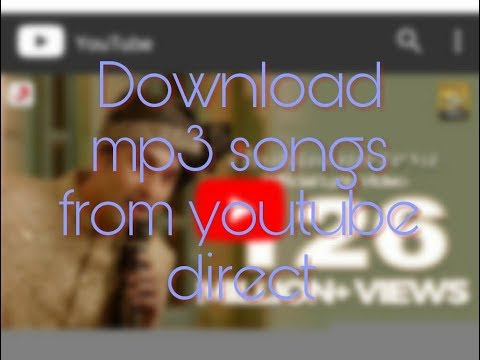 Download Any Kind Of Mp3 Songs From YouTube On Your Mobile Phone At Very High Speed...