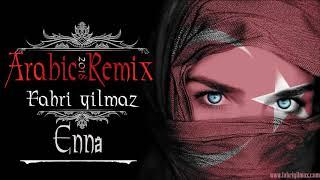 ???? Arabic Vocal ReMix -  Ennâ - Fahri Yilmaz  (2018 ReMix) ???? #Arabic #Remix #2018 #Club #EDM #Music