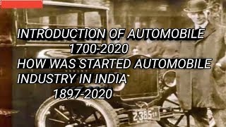 INTRODUCTION OF AUTOMOBILE INDUSTRY OR DEVELOPMENT OF 1700-2020