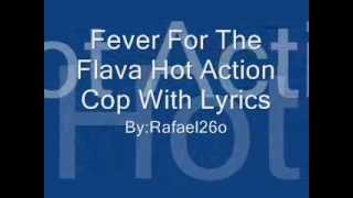 Fever For The Flava Hot Action Cop With Lyrics  on Screen and Discription.