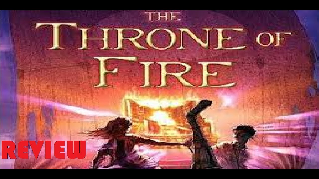 Book Reviews - The Kane Chronicles: The Throne Of Fire | Rick ...