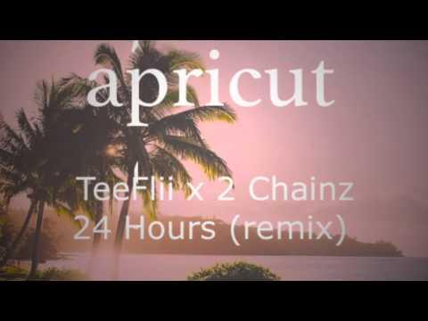 Apricut x TeeFlii - 24 Hours (feat. 2 Chainz) [remix]