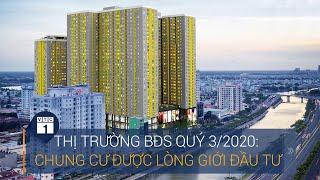 Thị trường BĐS quý 3/2020: Chung cư   được lòng  giới đầu tư | VTC1
