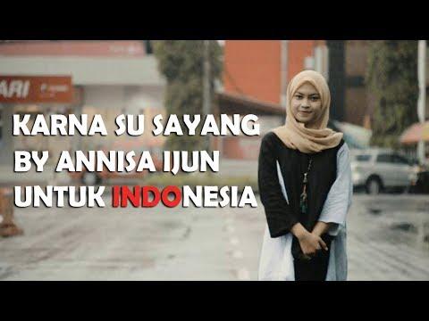 Karna Su Sayang COVER BY ANNISA IJUN UNTUK INDONESIA (NEAR -KARNA SU SAYANG FT DIAN SOROWEA