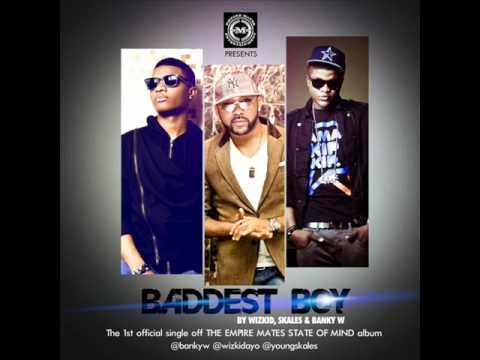 EME ft. Wizkid, Skales, & Banky W - Baddest Boy