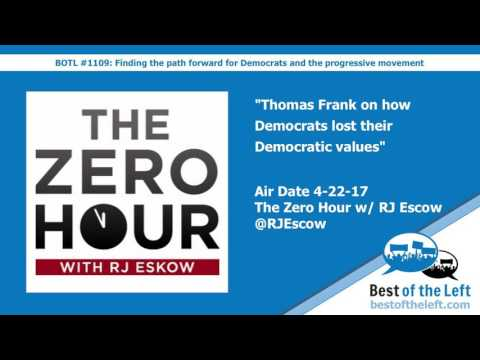 Thomas Frank on how Democrats lost their Democratic values - The Zero Hour w: @RJEskow - Air Da...