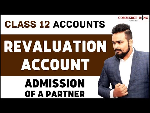 🔴 Revaluation account   Admission of a partner   Class 12 accounts   video 35
