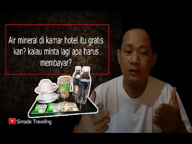 Air mineral di kamar hotel itu gratis kan? kalau minta lagi apa harus membayar?