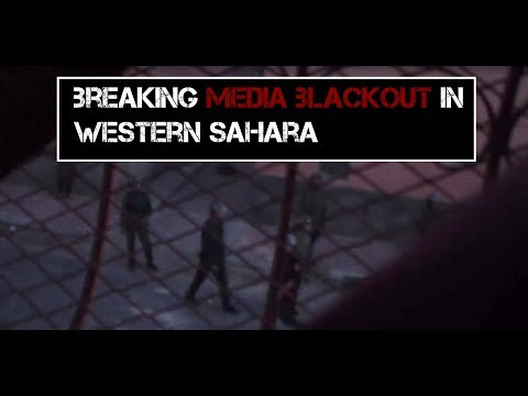 Breaking media blackout in Western Sahara