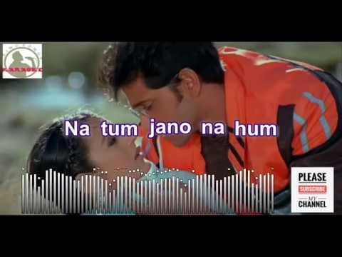 Na tum jaano na hum   Kaho na pyar hai Full Karaoke Song with Lyrics HD