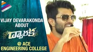 Vijay Devarakonda about Dwaraka Telugu Movie | ACE Engineering College | Telugu Filmnagar
