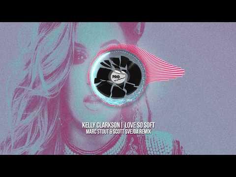 Kelly Clarkson - Love So Soft (Marc Stout & Scott Svejda Remix)