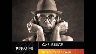 Cablejuice - Get Ready For The Man (Muzikjunki Dub) [HQ]