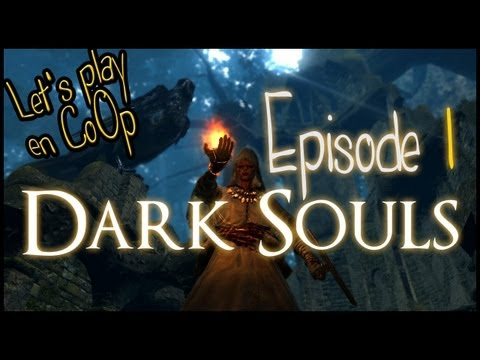 Dark Souls - FR CoOp Let's Play - Episode 1 - Le village des Morts-vivants