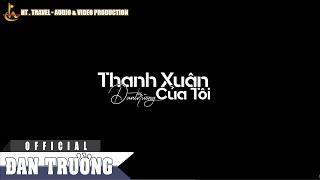 Thanh Xuân Của Tôi - Đan Trường (Trailer)