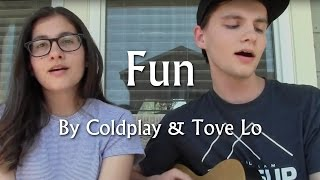 """Fun"" - Coldplay & Tove Lo Cover"
