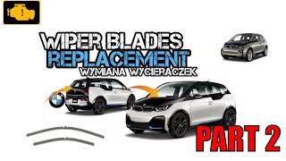 How to replace Wiper Blades BMW i3 - Wymiana wycieraczek Bmw i3 - Bmw i3 Windscreen Wipers blade