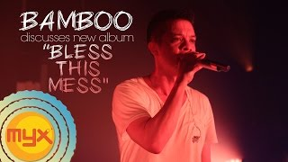 """BAMBOO Discusses His New Album """"Bless This Mess"""""""