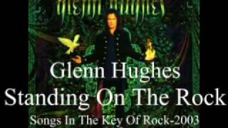 Glenn Hughes-Standing On The Rock