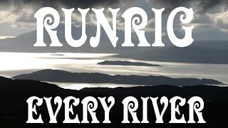 💥EVERY RIVER : RUNRIG : SCOTLAND💥