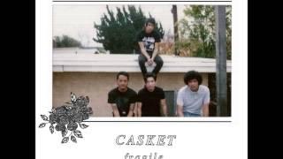 Casket - Fragile