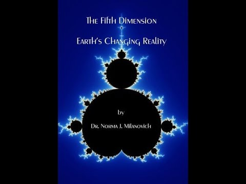The Fifth Dimension-Earth's Changing Reality Pt-2