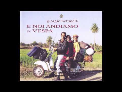Giorgio Bettinelli - E Noi Andiamo in Vespa