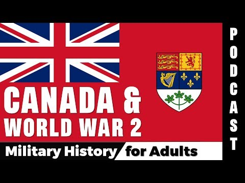 Canada In The Second World War #Podcast