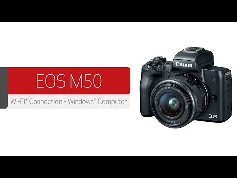 Canon EOS M50 - Wireless Connection With A Windows® Computer