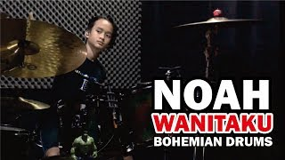 NOAH-WANITAKU || Drum Cover By BOHEMIAN