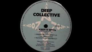 Deep Collective - Keep It Open (Alt. Bass Mix)